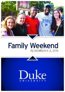 Family Weekend NOVEMBER 4 6, 2016