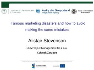 Famous marketing disasters and how to avoid making the same mistakes. Alistair Stevenson. EEA Project Management Sp z o.o