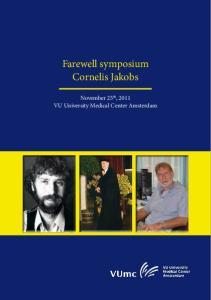 Farewell symposium Cornelis Jakobs. November 25 th, 2011 VU University Medical Center Amsterdam