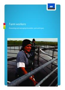 Farm workers. Preventing and managing discomfort, pain and injury
