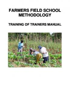 FARMERS FIELD SCHOOL METHODOLOGY TRAINING OF TRAINERS MANUAL