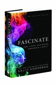 FASCINATE. REVISED and UPDATED SALLY HOGSHEAD. How to Make Your Brand Impossible to Resist