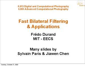 Fast Bilateral Filtering & Applications