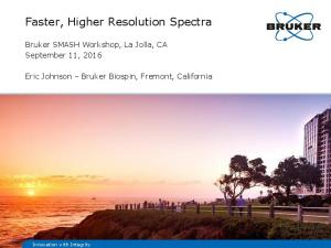 Faster, Higher Resolution Spectra