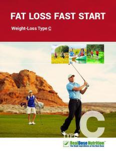 FAT LOSS FAST START. Weight-Loss Type C TYPE