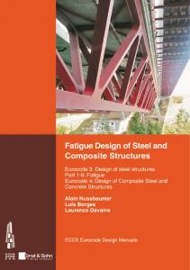 FATIGUE DESIGN OF STEEL AND COMPOSITE STRUCTURES
