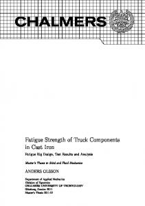 Fatigue Strength of Truck Components in Cast Iron ANDERS OLSSON. Fatigue Rig Design, Test Results and Analysis