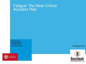 Fatigue: The Most Critical Accident Risk