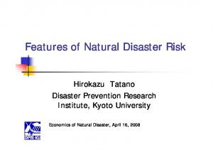 Features of Natural Disaster Risk. Hirokazu Tatano Disaster Prevention Research Institute, Kyoto University