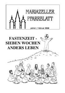 Februar 2008 FASTENZEIT - SIEBEN WOCHEN ANDERS LEBEN