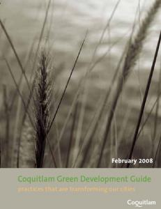 February Coquitlam Green Development Guide. practices that are transforming our cities