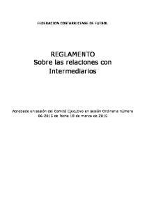 FEDERACION COSTARRICENSE DE FUTBOL. REGLAMENTO Sobre las relaciones con Intermediarios