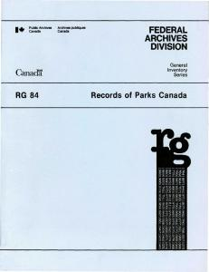 FEDERAL ARCHIVES DIVISION. Archives publiques. Public Archives Canada. Canada. General Inventory Series. Canada RG 84. Records of Parks Canada