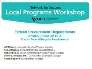 Federal Procurement Requirements Breakout Session #5 A Track Federal Program Requirements