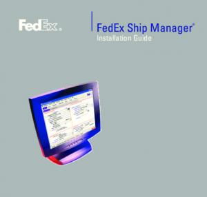 FedEx Ship Manager. Installation Guide