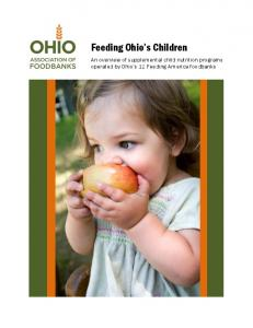 Feeding Ohio s Children. An overview of supplemental child nutrition programs operated by Ohio s 12 Feeding America foodbanks