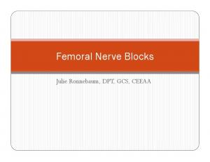 Femoral Nerve Blocks. Julie Ronnebaum, DPT, GCS, CEEAA