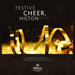 FESTIVE CHEER, CELEBRATE CHRISTMAS AND NEW YEAR WITH HILTON