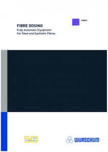 FIBRE DOSING. Fully Automatic Equipment For Steel and Synthetic Fibres FIBRES