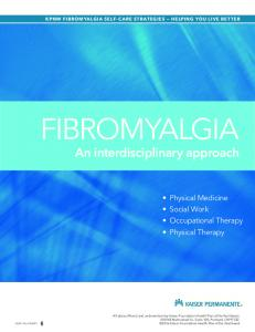 FIBROMYALGIA. An interdisciplinary approach. Physical Medicine Social Work Occupational Therapy Physical Therapy