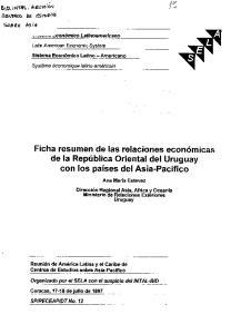Ficha resumen de las relaciones economical de la RepUblica Oriental del Uruguay con los paises del Asia-Pacifico