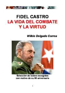 FIDEL CASTRO LA VIDA DEL COMBATE Y LA VIRTUD