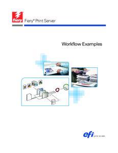 Fiery Print Server. Workflow Examples