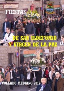Fiestas de San Ildefonso y Virgen de La Paz 2017 FIESTAS DE SAN ILDEFONSO Y VIRGEN DE LA PAZ COLLADO MEDIANO Ayuntamiento de Collado Mediano 1