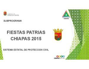FIESTAS PATRIAS CHIAPAS 2015 SISTEMA ESTATAL DE PROTECCION CIVIL