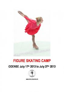 FIGURE SKATING CAMP. ODENSE July 17 th 2013 to July 27 th