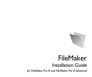 FileMaker. Installation Guide. for FileMaker Pro 8 and FileMaker Pro 8 Advanced