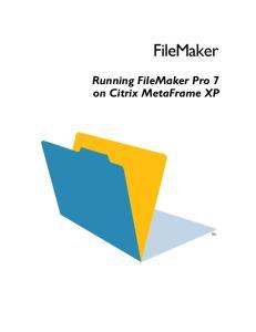 FileMaker. Running FileMaker Pro 7 on Citrix MetaFrame XP