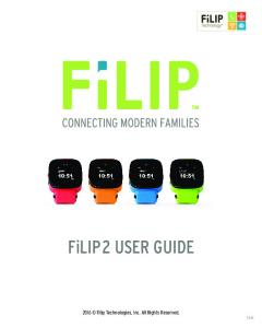 FiLIP 2 USER GUIDE Filip Technologies, Inc. All Rights Reserved