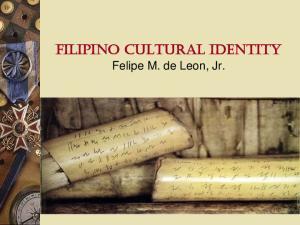 FILIPINO CULTURAL IDENTITY. Felipe M. de Leon, Jr