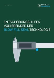 FILLING YOUR NEEDS ENTSCHEIDUNGSHILFEN VOM ERFINDER DER BLOW-FILL-SEAL TECHNOLOGIE