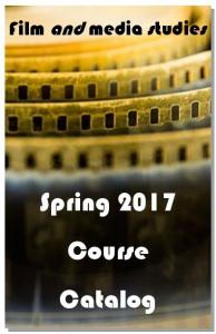 Film and media studies. Spring 2017 Course Catalog