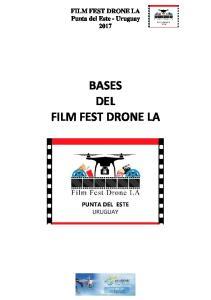 FILM FEST DRONE LA Punta del Este - Uruguay 2017 BASES DEL FILM FEST DRONE LA