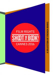 FILM RIGHTS CANNES 2016 A SELECTION OF FRENCH BOOKS