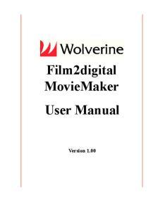 Film2digital MovieMaker User Manual. Version 1.00