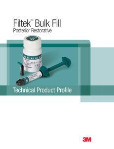 Filtek Bulk Fill. Posterior Restorative. Technical Product Profile