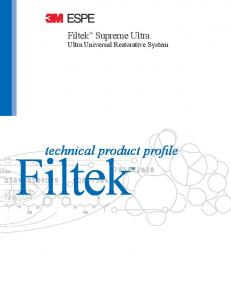 Filtek Supreme Ultra. Ultra Universal Restorative System. technical product profile. Filtek