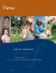 FINAL EXPENSE. Underwritten by American Continental Insurance Company WHOLE LIFE INSURANCE. An Aetna Company ACIFE