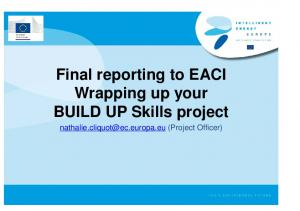 Final reporting to EACI Wrapping up your BUILD UP Skills project (Project Officer)