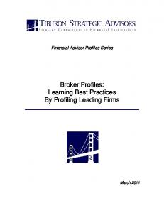 Financial Advisor Profiles Series. Broker Profiles: Learning Best Practices By Profiling Leading Firms