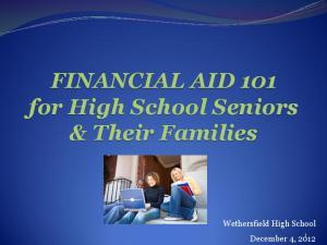 FINANCIAL AID 101 for High School Seniors & Their Families