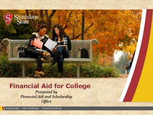 Financial Aid for College. Presented by Financial Aid and Scholarship Office