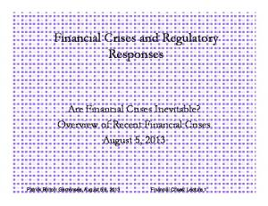 Financial Crises and Regulatory Responses