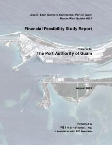 Financial Feasibility Study Report. The Port Authority of Guam