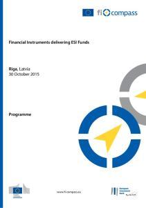 Financial Instruments delivering ESI Funds. Riga, Latvia 30 October Programme