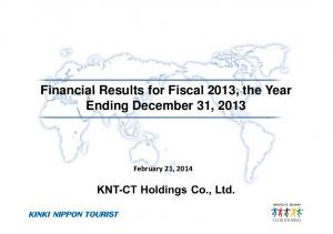 Financial Results for Fiscal 2013, the Year Ending December 31, February 21, 2014